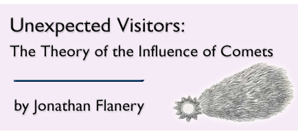Unexpected Visitors : The Theory of the Influence of Comets  by Jonathan Flanery