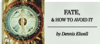 Fate and how to avoid it - by Dennis Elwell