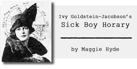 Ivy Goldstein-Jacobson's Sick Boy Horary by Maggie Hyde