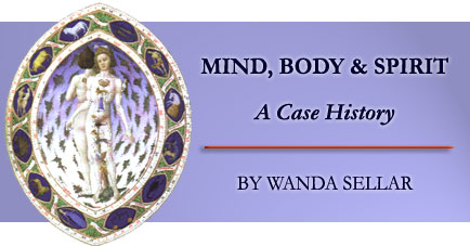 Mind, Body and Spirit - A Case History by Wanda Sellar