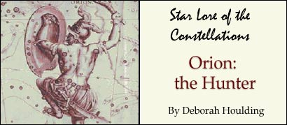 Star Lore of the Constellations: Orion the Hunter, by Deborah Houlding
