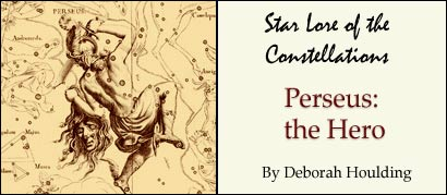 Star Lore of the Constellations: Perseus the Hero, by Deborah Houlding