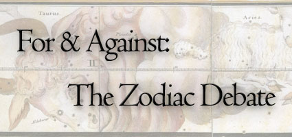 For and Against: The Zodiac Debate