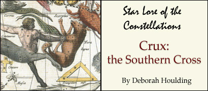 Star Lore of the Constellations: Crux the Southern Cross, by Deborah Houlding