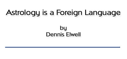 Astrology is a Foreign Language by Dennis Elwell