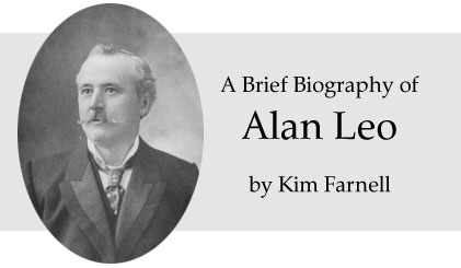 A brief biography of Alan Leo, by Kim Farnell
