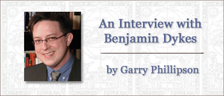 An Interview with Benjamin Dykes by Garry Phillipson