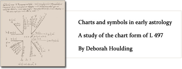 Charts and symbols in early astrology: A study of the chart form of L 497 by Deborah Houlding