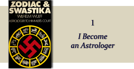 Zodiac &amp Swastika by Wilhelm Wulff: Chapter One - I Become An Astrologer