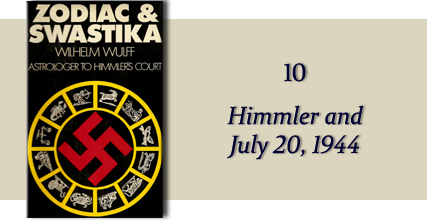 Zodiac &amp Swastika by Wilhelm Wulff: Chapter Ten - Himmler and July 20, 1944