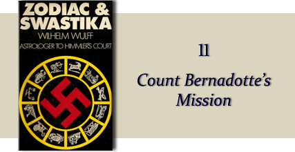 Zodiac &amp Swastika by Wilhelm Wulff: Chapter Eleven - Count Bernadotte's Mission