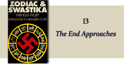 Zodiac &amp Swastika by Wilhelm Wulff: Chapter Thirteen - The End Approaches