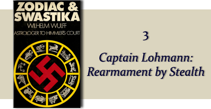 Zodiac &amp Swastika by Wilhelm Wulff: Chapter Three - Captain Lohmann: Rearmament by Stealth