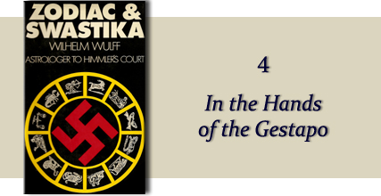 Zodiac &amp Swastika by Wilhelm Wulff: Chapter Four - In the Hands of the Gestapo