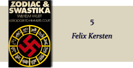 Zodiac &amp Swastika by Wilhelm Wulff: Chapter Five - Felix Kersten