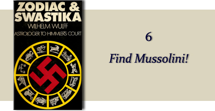 Zodiac &amp Swastika by Wilhelm Wulff: Chapter Six - Find Mussolini!
