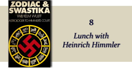 Zodiac &amp Swastika by Wilhelm Wulff: Chapter Eight - Lunch with Heinrich Himmler
