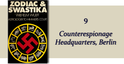 Zodiac &amp Swastika by Wilhelm Wulff: Chapter Nine - Counterespionage Headquarters, Berlin