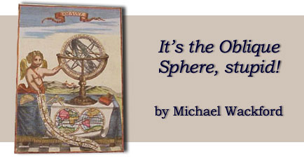 It's the Oblique Sphere, stupid! by Michael Wackford