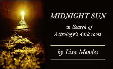 The Midnight Sun – in Search of Astrology's dark roots by Lisa Mendes