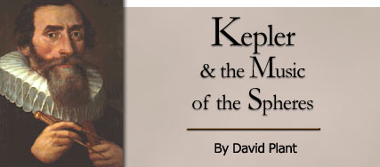 Kepler and the Music of the Spheres by David Plant