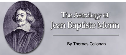 The Astrology of Jean Baptiste Morin, by Thomas Callanan