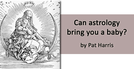 Can astrology bring you a baby?  Pat Harris