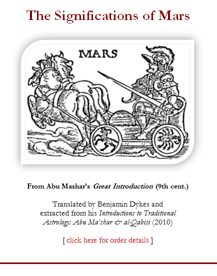 The Significations of Mars, from Abu Mashar's 'Great Introduction' (9th cent.); translated by Benjamin Dykes and extracted from his 'Introductions to Traditional Astrology: Abu Ma'shar & al-Qabisi' (2010) [click here for order details ]