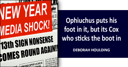 Ophiuchus puts his foot in it, but its Cox who sticks the boot in
