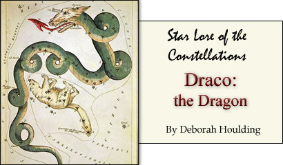 Star Lore of the Constellations: Draco the Dragon, by Deborah Houlding
