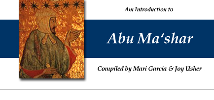 Am Introduction to Abu Mashar - compiled by Mari Garcia and Joy Usher