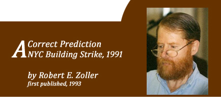 A correct prediction: the NYC building strike of 1991; by Robert E. Zoller