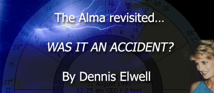The Alma revisited… WAS IT AN ACCIDENT? By Dennis Elwell