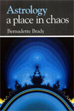 Astrology, a Place in Chaos by Bernadette Brady