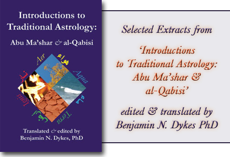 Selected Extracts from 'Introductions to Astrology: Abu Ma'Shar & Al-Qabisi', by Benjamin Dykes