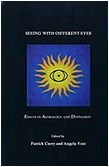 Seeing with Different Eyes:  Essays in Astrology and Divination, Edited by Patrick Curry and Angela Voss