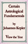 Certain Astrological Fundamentals by Johannes Kepler - click here for online downloads