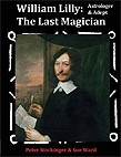 William Lilly: The Last Magician, Adept & Astrologer, by Peter Stockinger and  Sue Ward
