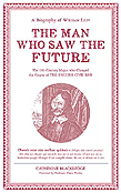 The Man Who Saw the Future: A Biography of William Lilly by Catherine Blackledge