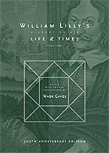 William Lilly's History of his Life and Times, From the Year 1602 to 1681, 300th Year Anniversary Edition of Original Print Publication Annotated by Astrologer Wade Caves