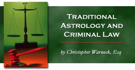 Traditional Astrology and Criminal Law, by Christopher Warnock, Esq.