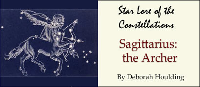 Star Lore of the Constellations: Sagittarius the Archer - by Deborah Houlding