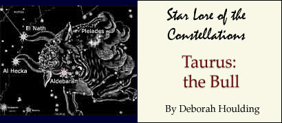 Star Lore of the Constellations: Taurus the Bull - by Deborah Houlding