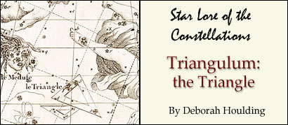 Star Lore of the Constellations:  Triangulum - by Deborah Houlding