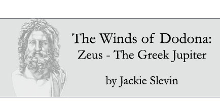 The Winds of Dodona: Zeus- the Greek Zeus, by Jackie Slevin