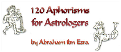120 Aphorisms for Astrologers by Abraham, Ibn Ezra