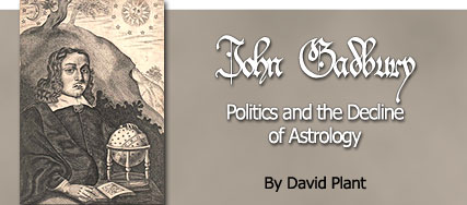 John Gadbury: Politics and the Decline of Astrology by David Plant