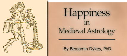 Happiness in Medieval Astrology by Benjamin Dykes, PhD