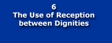 The Use of Reception between Dignities