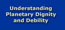 Understanding Planetary Dignity and Debility